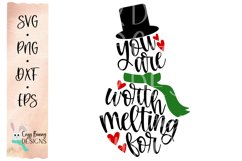 You are Worth Melting For SVG - Christmas SVG - Snowman SVG Product Image 1