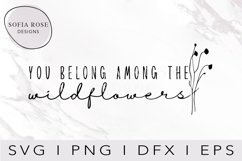 You belong among the wildflowers SVG, Wildflower SVG Product Image 1