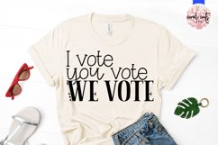 I vote you vote we vote - US Election Quote SVG Product Image 2
