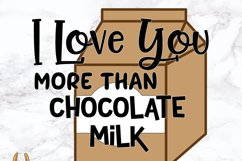 Love You More Than Chocolate Milk Kids SVG Product Image 2