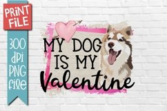 My Dog Is My Valentine Sublimation Design Product Image 1