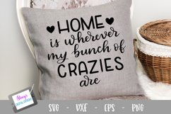 Home SVG - Home is wherever my bunch of crazies are SVG file Product Image 1