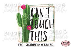 Cactus, Can't Touch This Sublimation Design Product Image 1