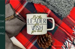 Be the leader you wish you had |Cuttable Product Image 3