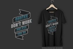 Quotes Don't Work Unless You Do T-Shirt Design Product Image 1
