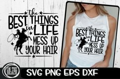 The Best Things In Life - Mess Up Your Hair - Rodeo SVG PNG Product Image 1