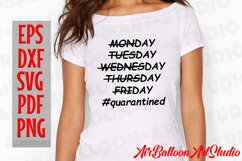 Quarantine Svg Stay at Home Svg Quarantined Days Of The Week Product Image 2