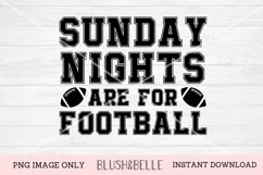 Sunday Nights Are For Football - PNG Product Image 1