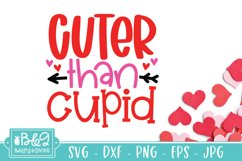 Cuter Than Cupid | Cute Valentine's Day Baby SVG Product Image 2