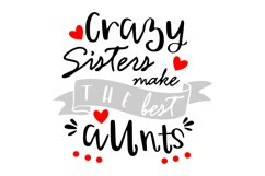 Crazy Sisters Make The Best Aunts SVG Product Image 1
