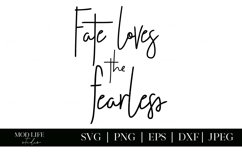 Fate Loves the Fearless SVG Cut File - SVG PNG JPEG DXF EPS Product Image 2