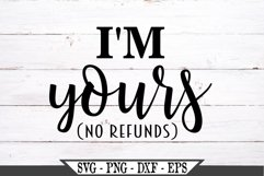 I'm Yours No Refunds SVG Product Image 2