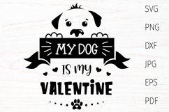 Valentine dog svg, dog lover quote svg, dog valentines svg Product Image 1
