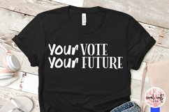 Your vote your future - US Election Quote SVG Product Image 4