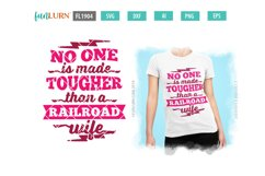 No One is Made Tougher Than a Railroad Wife SVG Cut File Product Image 1