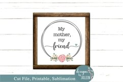 My Mother My Friend SVG, png, sublimation, printable, JPEG Product Image 2