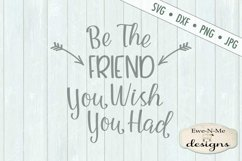 Be The Friend You Wish You Had SVG DXF File Product Image 2