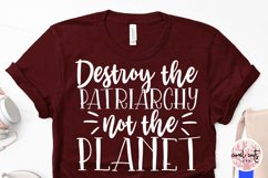 Destroy the Patriarchy not the planet - Women Empowerment Product Image 3