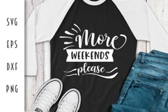 More Weekends Please - Funny Adult Cut File Product Image 2