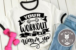 Your workout is my warm up SVG EPS DXF PNG Product Image 1