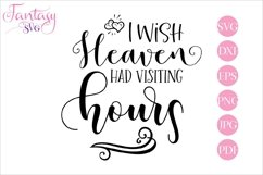 I wish Heaven had visiting hours - svg cut file Product Image 1