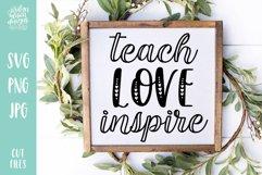 Teach Love Inspire, Back To School Teacher SVG Product Image 1