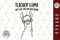 Teacher Llama Ain't Got Time For Your Drama ,SVG Drama Llama Product Image 3