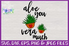 Aloe You Vera Much SVG   Cactus SVG   I Love You Very Much Product Image 3