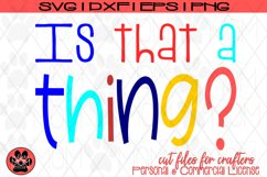 Is that a thing? | Whimsical Urban Slang | SVG Cut File Product Image 3