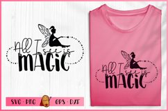 Fairy SVG - All I See Is Magic SVG- Girl SVG - Magic SVG Product Image 1