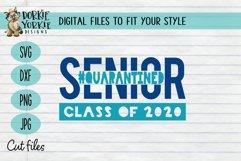 Quarantined Class of 2020 - Senior - Graduation SVG Product Image 1