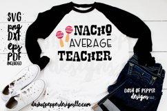 Nacho Average Teacher SVG - A Teacher SVG Product Image 1