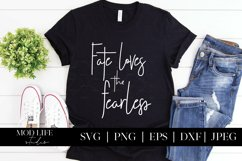 Fate Loves the Fearless SVG Cut File - SVG PNG JPEG DXF EPS Product Image 3
