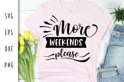 More Weekends Please - Funny Adult Cut File Product Image 1