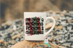 Sublimation, I'm Only a Morning Person on Christmas PNG Product Image 3