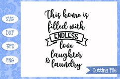 This home is filled with endless love laughter SVG File Product Image 1