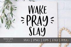 Wake Pray Slay SVG Cut File - SVG PNG JPEG DXF EPS Product Image 3