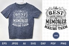 The best thing about memories is making them Family Quote Product Image 3
