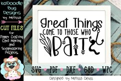 Great Things Come To Those Who Bait Cut File - Fishing SVG Product Image 1