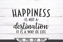 Happiness Is Not A Destination It Is A Way Of Life SVG Product Image 2