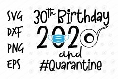 30th Birtday 2020 and Quarantine SVG design Product Image 1