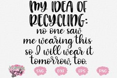 My Idea of Recycling Wear Again This Tomorrow- A Funny SVG Product Image 1