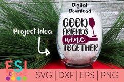 Wine SVG  Good Friends Wine Together SVG DXF EPS PNG Product Image 1