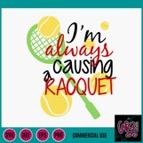 Always Causing Racquet Tennis SVG, DXF, PNG, EPS Comm Product Image 2