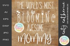 The World's Most Blooming Awesome Mommy SVG Product Image 1