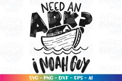 Bible quote svg Need an Ark? I NOAH guy svg funny faith Product Image 2