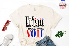 The future belong to those who vote - US Election Quote SVG Product Image 2