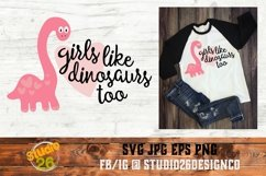 Girls like Dinosaurs too - SVG PNG EPS Product Image 1