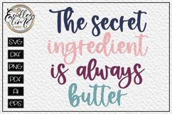 The Secret Ingredient is Always Butter - A Funny Kitchen SVG Product Image 2