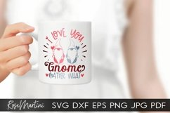 I Love You Gnome Matter What SVG Valentines Day Gnome Love Product Image 2